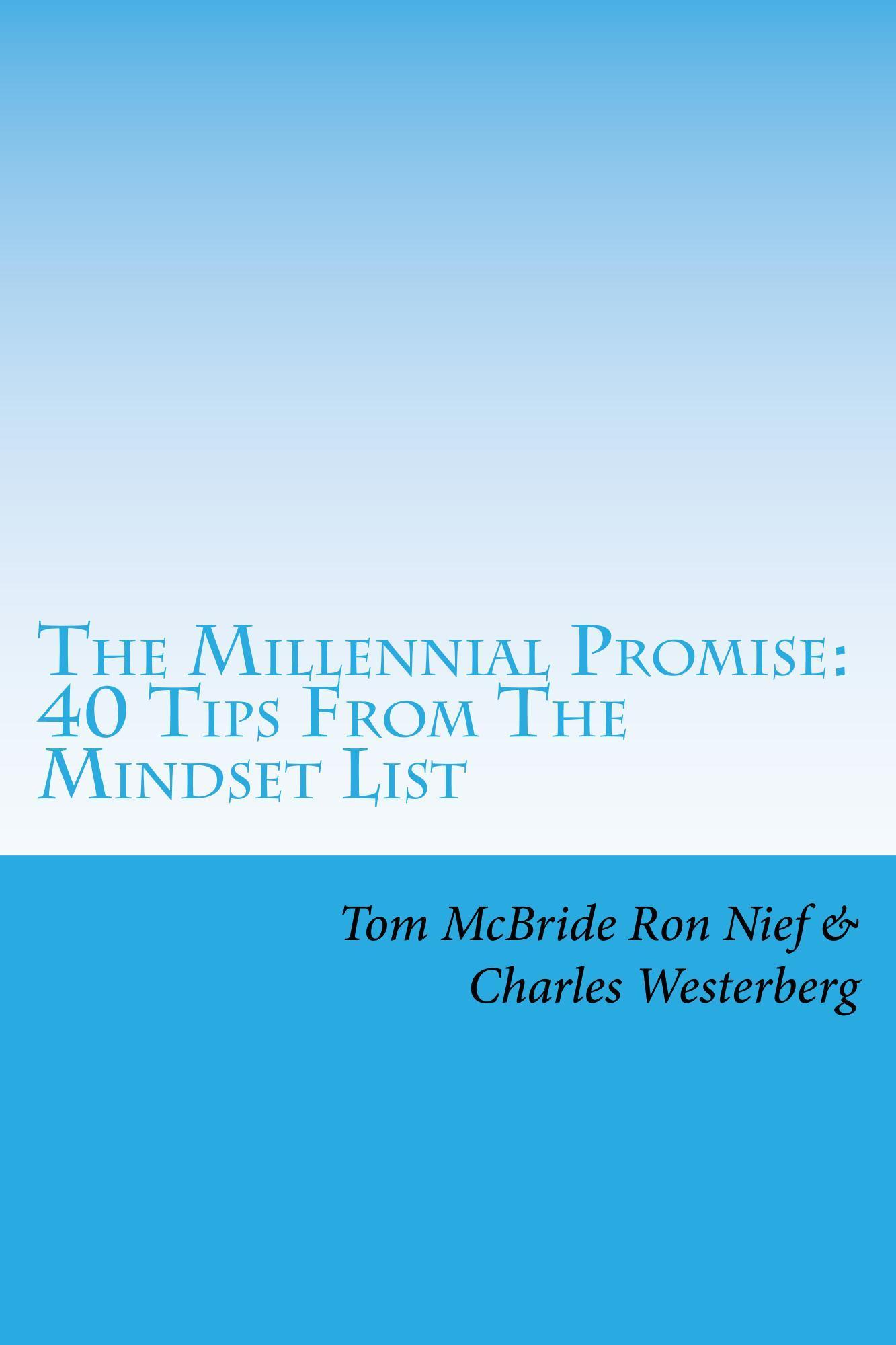 The Millennial Promise: 40 Tips From The Mindset List